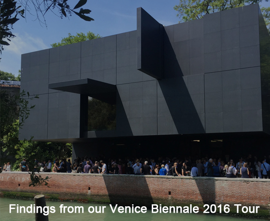 Findings from our Venice Biennale 2016 Tour